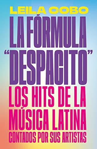 La Fórmula 'Despacito' (Spanish Edition)