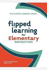 Flipped Learning for Elementary Instruction (English Edition) eBook Kindle