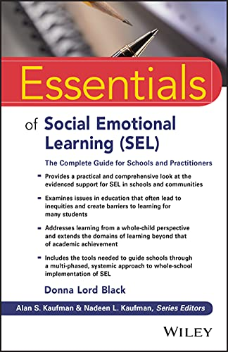 Essentials of Social Emotional Learning (SEL): The Complete Guide for Schools and Practitioners (Essentials of Psychological Assessment)