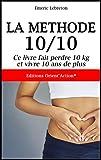 La méthode 10/10 - Ce livre fait perdre 10 kg et vivre 10 ans de plus