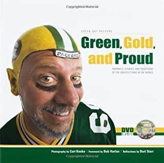 Green, Gold, and Proud: The Green Bay Packers: Portraits, Stories, and Traditions of the Greatest Fans in the World by Starr, Bart(September 1, 2005) Hardcover