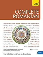 Complete Romanian Beginner to Intermediate Course: Learn to read, write, speak and understand a new language (Teach Yourself)