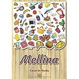Mellina - Carnet de recettes: Cahier de recettes à remplir pour 100 recettes A4   Prénom personnalisé Mellina   Cadeau d'anniversaire pour femme, maman, sœur ...  Grand format A4 (21 x 29.7 cm)