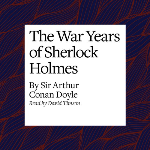 The War Years of Sherlock Holmes audiobook cover art