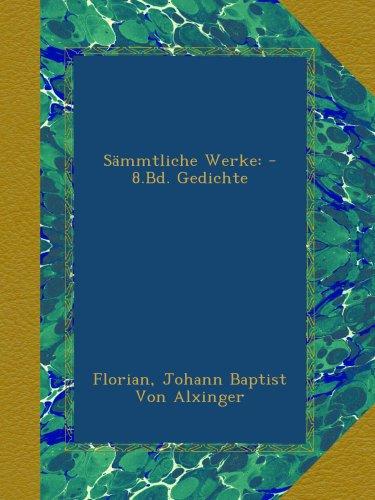 Sämmtliche Werke: -8.Bd. Gedichte