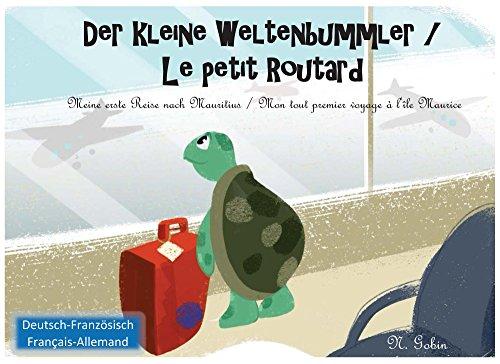 Der kleine Weltenbummler / Le petit Routard: Zweisprachiges Kinderbuch ab 1 - 6 Jahren (Deutsch - Franzoesisch) Livre bilingue pour enfants (allemand - francais) Mauritius-Ile Maurice