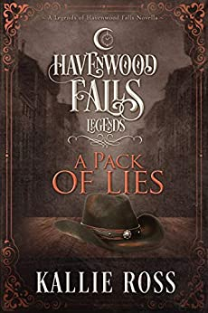 A Pack of Lies (Legends of Havenwood Falls Book 9) by [Kallie Ross, Havenwood Falls Collective, Kristie Cook, Liz Ferry]