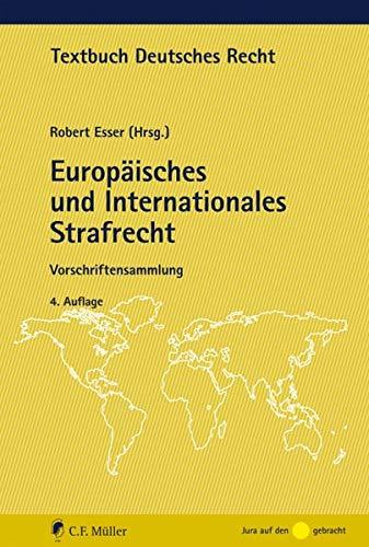 Europäisches und Internationales Strafrecht: Vorschriftensammlung (Textbuch Deutsches Recht)