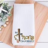 Religious Kitchen Towel || Be Strong and Courageous Deuteronomy 31:6-16