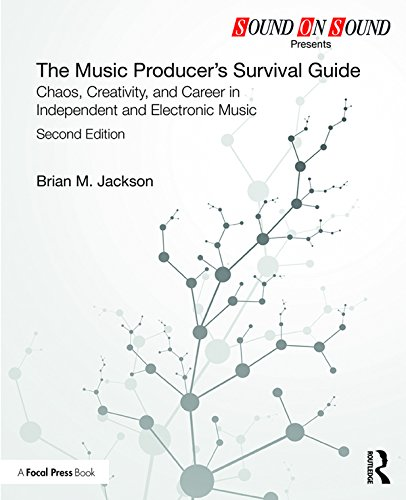 The Music Producer's Survival Guide: Chaos, Creativity, and Career in Independent and Electronic Music (Sound On Sound Presents...) (English Edition)