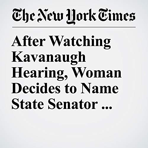 After Watching Kavanaugh Hearing, Woman Decides to Name State Senator She Says Raped Her copertina