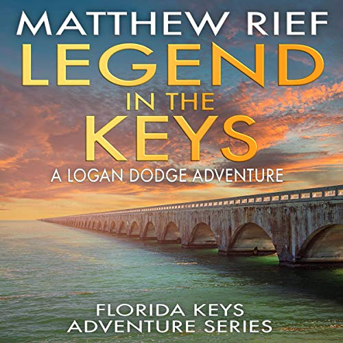 Legend in the Keys: A Logan Dodge Adventure audiobook cover art