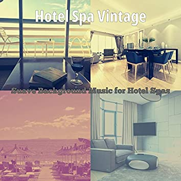 Suave Background Music for Hotel Spas