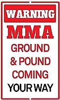 警告MMAのグラウンドポンドがあなたの方法で来る目新しさ面白い金属サイン