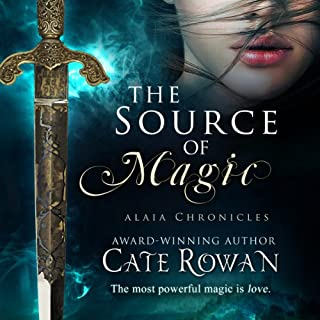 The Source of Magic     A Fantasy Romance: Alaia Chronicles              By:                                                                                                                                 Cate Rowan                               Narrated by:                                                                                                                                 Ariana Westfield                      Length: 9 hrs and 7 mins     134 ratings     Overall 3.8