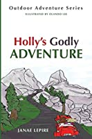 Holly's Godly Adventure (Outdoor Adventure)