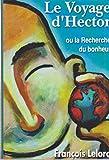Le voyage d'Hector ou La recherche du bonheur - Le Grand livre du mois - 01/01/2002