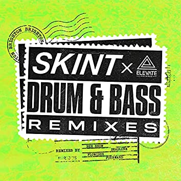 Skint x Elevate Records the Drum and Bass Remixes