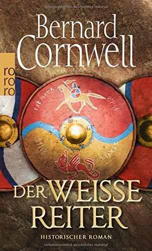 Der weiße Reiter: historischer Roman (Die Uhtred-Saga, Band 2)