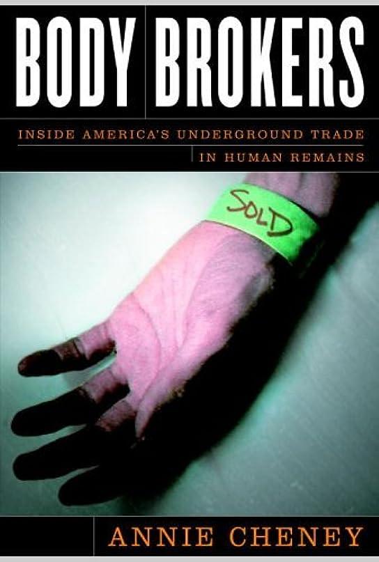 悔い改める差し引く恐れるBody Brokers: Inside America's Underground Trade in Human Remains (English Edition)