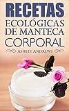 Recetas Ecológicas De Manteca Corporal