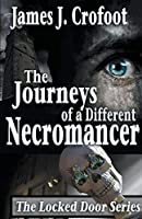 The Journeys of a Different Necromancer, Volume 1 (Jounrneys of a Different Necromancer Sereis)