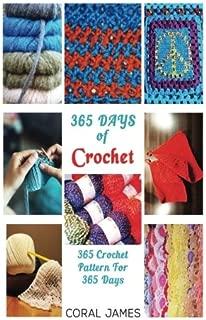 Crochet  (Crochet Patterns, Crochet Books, Knitting Patterns): 365 Days of Crochet: 365 Crochet Patterns for 365 Days (Crochet, Crochet for Beginners, Crochet Afghans)