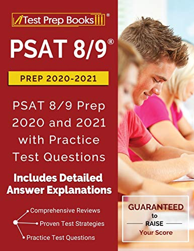 PSAT 8/9 Prep 2020-2021: PSAT 8/9 Prep 2020 and 2021 with Practice Test Questions: [2nd Edition]