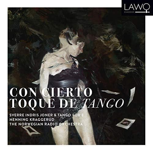 Sverre Indris Joner, Henning Kraggerud & Norwegian Radio Orchestra feat. Tango For 3, Per Arne Glorvigen, Odd Hannisdal & Steinar Haugerud