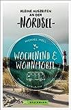 Wochenend und Wohnmobil. Kleine Auszeiten an der Nordseeküste. Die besten Camping- und Stellplätze, alle Highlights und Aktivitäten. NEU 2020.: ... Aktivitäten (Wochenend & Wohnmobil)