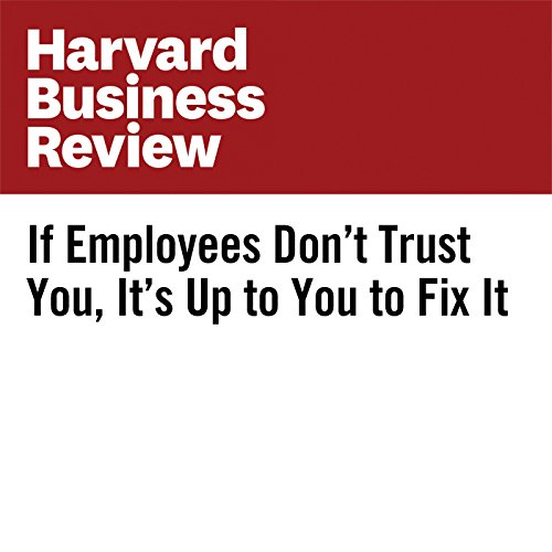 If Employees Don't Trust You, It's Up to You to Fix It copertina