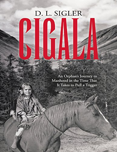 Cigala: An Orphan's Journey to Manhood In the Time That It