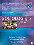 Sociologists in Action: Sociology, Social Change, and Social Justice (English Edition)