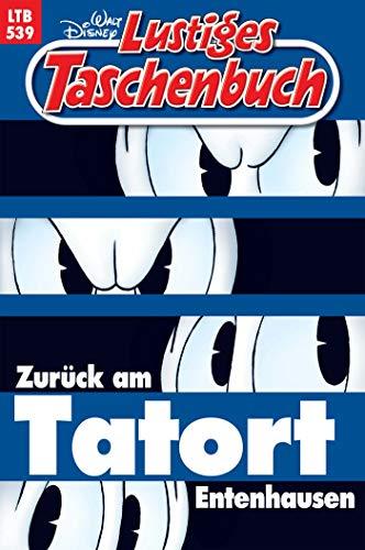 Lustiges Taschenbuch – Zurück am Tatort Entenhausen (LTB 539)