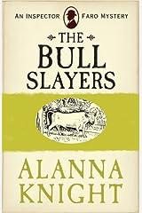 The Bull Slayers: Inspector Faro No 9 Kindle Edition