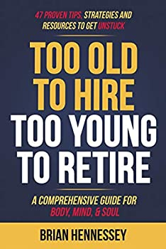 Too Old to Hire Too Young to Retire