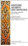 Histoire secrète des Mongols - Chronique mongole du XIIIᵉ siècle