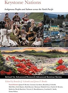 Keystone Nations: Indigenous Peoples and Salmon across the North Pacific (School for Advanced Research Advanced Seminar Series)