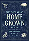 Homegrown: Cooking from My New England Roots (English Edition)