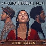 Genuine Negro Jig by Carolina Chocolate Drops (2010-02-16)