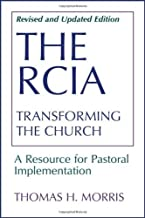 The Rcia: Transforming the Church : A Resource for Pastoral Implementation