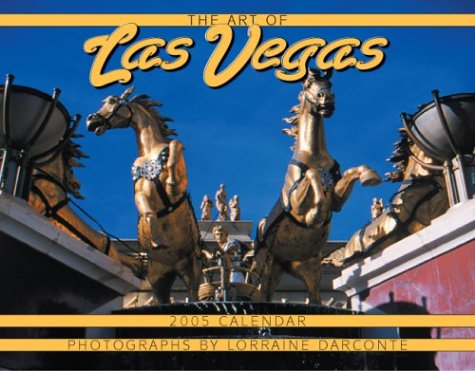 The Art of Las Vegas 2005 Calendar