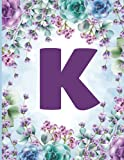 K Initial Monogram Letter Notebook: Personalized Name Wide Ruled Journal & Diary for Writing & Notes...