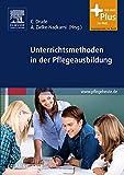 Unterrichtsmethoden in der Pflegeausbildung: mit Zugang zu pflegeheute.de - Carsten Drude