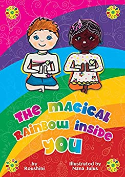 Playful Meditation For Kids Publications: The Magical Rainbow Inside You: Teaching Children Self-Care & Self-Regulation From A Younger Age. by [Roushini D]