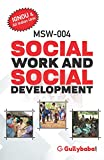 IGNOU MSW (Latest Edition) MSW-004 Social Work and Social Development in English Medium, IGNOU Help Books with Important Exam Notes [Paperback] Gullybaba.com Panel