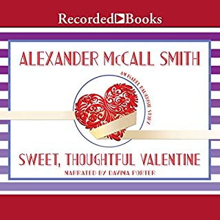 Sweet, Thoughtful Valentine                   Written by:                                                                                                                                 Alexander McCall Smith                               Narrated by:                                                                                                                                 Davina Porter                      Length: 2 hrs and 26 mins     Not rated yet     Overall 0.0