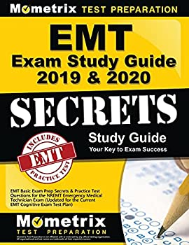 EMT Exam Study Guide 2019 & 2020  EMT Basic Exam Prep Secrets & Practice Test Questions for the NREMT Emergency Medical Technician Exam  Updated for the Current EMT Cognitive Exam Test Plan
