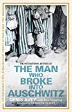 The Man Who Broke into Auschwitz: The Extraordinary True Story (Extraordinary Lives, Extraordinary Stories of World War Two Book 8) (English Edition)