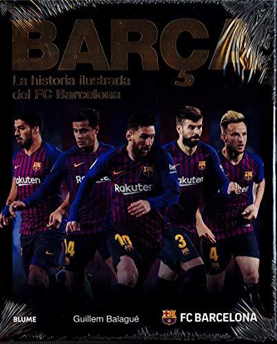 Barça: La historia ilustrada del FC Barcelona